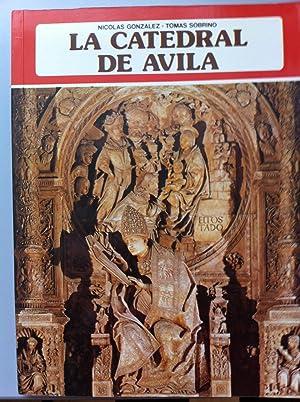 La Catedral de Avila.: Nicolas Gonzalez / Tomas Sobrino