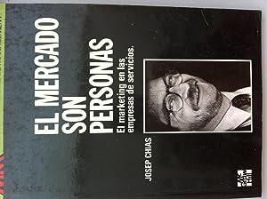El Mercado Son Personas. El Marketing En: Chias, Josep