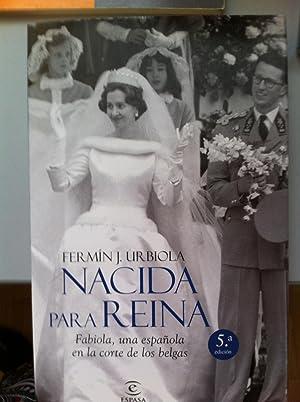 NACIDA PARA REINA. Fabiola, una española en: Urbiola, Fermín J.