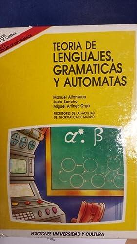 Teoría de lenguajes, gramaticas y automatas.: Manuel Alfonseca / Justo Sancho / Miguel ...