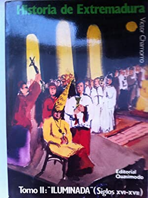 Historia de Extremadura. Tomo II: Iluminada. (Siglos: CHAMORRO, Víctor.