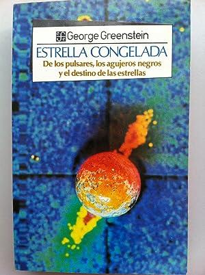 ESTRELLA CONGELADA. De los pulsares, los agujeros: GEORGE GREENSTEIN
