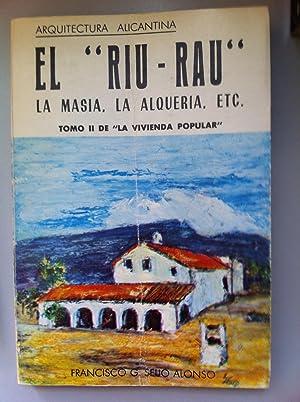 ARQUITECTURA ALICANTINA. El Riu - Rau. La: Francisco G. Seijo