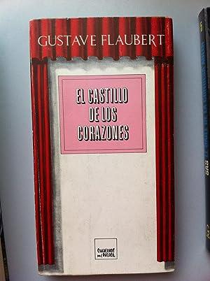 EL CASTILLO DE LOS CORAZONES: Gustave Flaubert