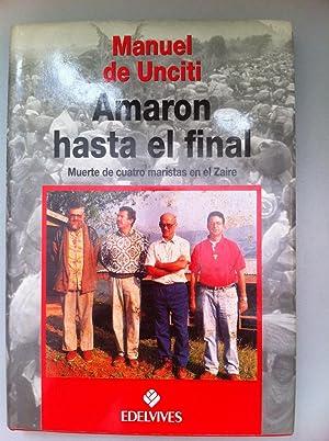 Amaron hasta el final. Muerte de cuatro: Manuel de Unciti