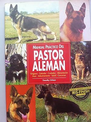 Manual práctico del pastor alemán. Orígenes, estándar,: Orban, Timothy