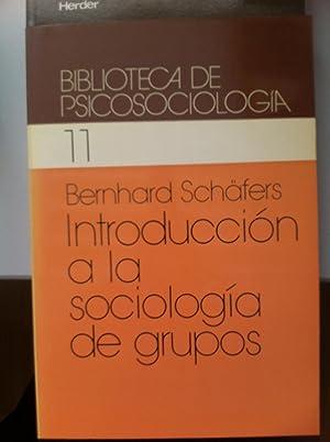 INTRODUCCION A LA SOCIOLOGIA DE GRUPOS. Historia. Teorías. Análisis.: Bernhard ...