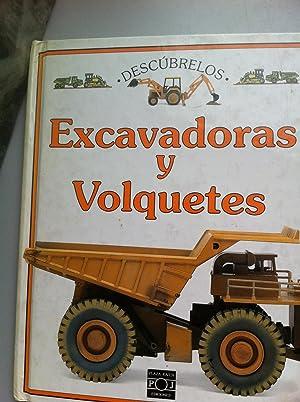 Excavadoras y Volquetes: Dorling Kindersley. Fotografias e ilustraciones: Tim Ridley / Jane ...