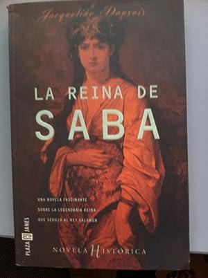 LA REINA DE SABA. Una novela fascinante: Jacqueline Dauxois