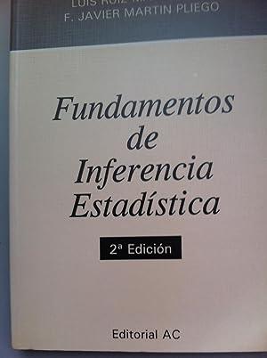 Fundamentos de Inferencia Estadistica. 2ª Edicion.: Luis Ruiz-Maya Perez / F. Javier Martin ...