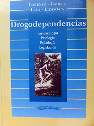 DROGODEPENDENCIAS. Farmacologia. Patologia. Psicología. Legislación.: Lorenzo / Ladero