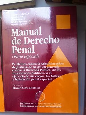 MANUAL DE DERECHO PENAL. Parte especial IV: Delitos contra Administración de Justicia, de ...