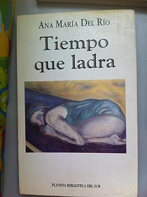 Tiempo que ladra: Ana María Del Río
