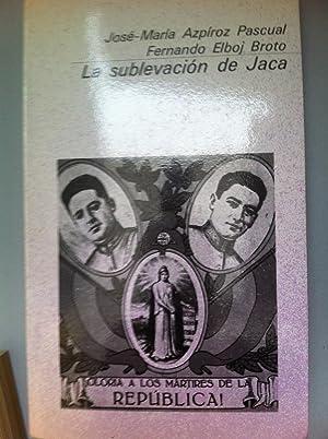 La sublevacion de Jaca: Jose Maria Azpiroz