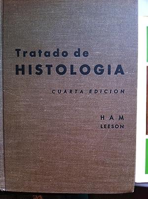 TRATADO DE HISTOLOGÍA. Cuarta edición.: Arthur Ham. W.
