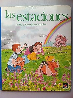 Enciclopedia Irrompible de las Palabras: Las estaciones.: Saro de la Iglesia. Ilustrado por Antonio...