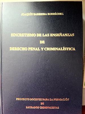SINCRETISMO DE LAS ENSEÑANZAS DE DERECHO PENAL Y CRIMINALISTICA. PROYECTO DOCENTE PARA LA ...