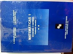 MATEMATICAS 1. Economia y Empresa. Problemas resueltos.: O. Samamed Rodriguez / E. Prieto, Saez / J...