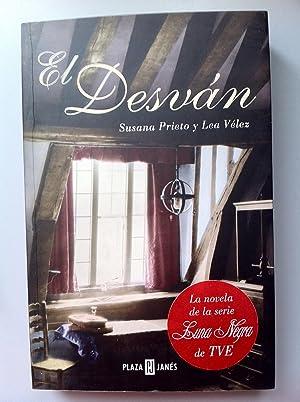 El Desván. La novela de la serie Luna Negra de TVE.: Susana Prieto / Lea Vélez