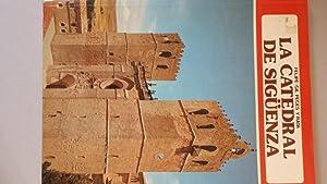 La Fortis Seguntina. Catedral de Sigüenza: Felipe-Gil Peces Rata