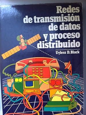 REDES DE TRANSMISION DE DATOS Y PROCESO DISTRIBUIDO: Uyless D. Black.