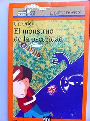 El Monstruo de la Oscuridad: Uri Orlev. Ilustrado por Antonio Santolaya