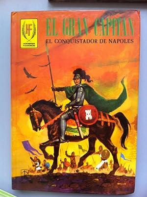 El Gran Capitán. El conquistador de Nápoles.: Eugenio Sotillos (texto). E. M. Fariñas...