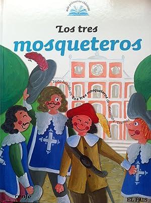 MIS PRIMEROS CLASICOS 4: Los tres Mosqueteros.: Alejandro Dumas. Adaptación: Nuria Ochoa. ...