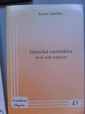 IDENTIDAD CARISMATICA DE LA VIDA RELIGIOSA.: Javier Garrido
