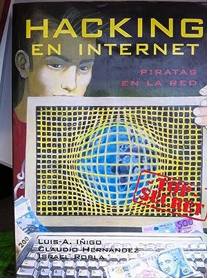 Hacking en Internet. Piratas en la Red.: Luis Ángel Íñigo