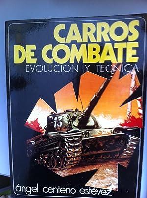 Carros de combate. Evolución y técnica. Declarado: Ángel Centeno Estévez