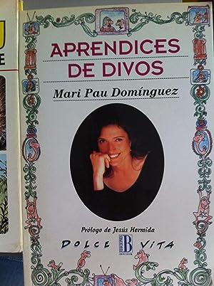 Aprendices de divos.: Mari Pau Domínguez. Prologo de Jesús Hermida.