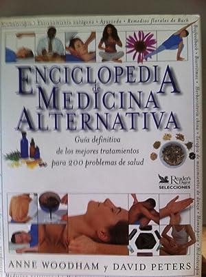 ENCICLOPEDIA DE MEDICINA ALTERNATIVA. Guía definitiva de los mejores tratamientos para 200 ...