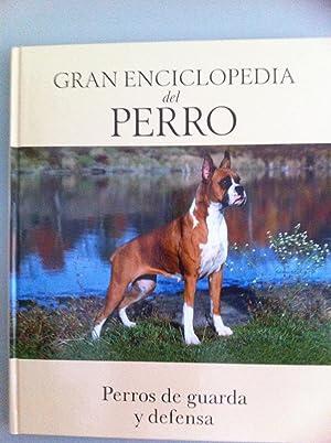 GRAN ENCICLOPEDIA DEL PERRO. Perros de guarda: José Miguel Doval