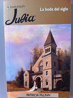 Harlequin. Colección Julia: La boda del siglo.: Patricia McLinn