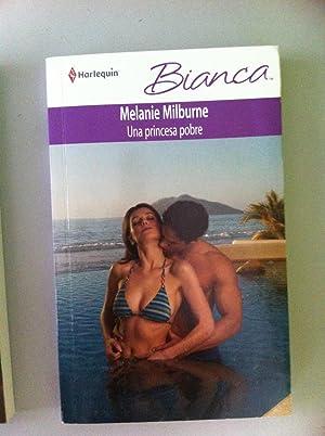 Harlequin. Colección Bianca: Una princesa pobre.: Melanie Milburne