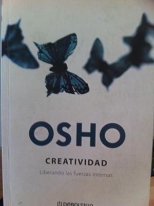 Creatividad. Liberando las fuerzas internas: OSHO