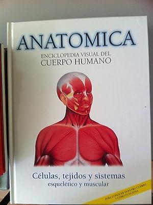 ANATOMICA. ENCICLOPEDIA VISUAL DEL CUERPO HUMANO, VOLUMEN 1: Células, tejidos y sistemas ...