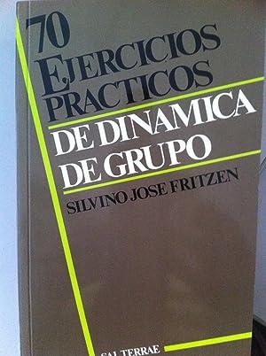 70 Ejercicios prácticos de dinámica de grupo.: Silvino José Fritzen