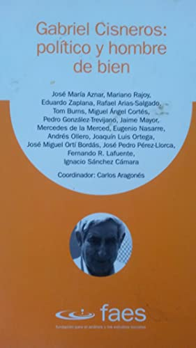Gabriel Cisneros político y hombre de bien: José María Aznar,