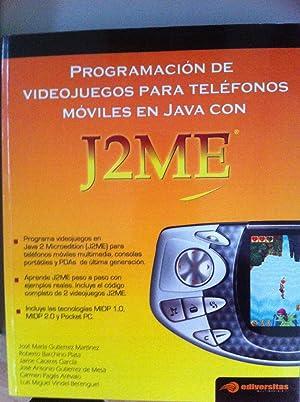 PROGRAMACION DE VIDEOJUEGOS PARA TELEFONOS MOVILES EN: José María Gutiérrez