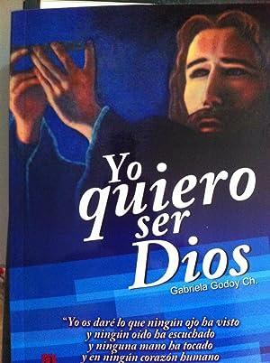 YO QUIERO SER DIOS: Gabriela Godoy Chacin