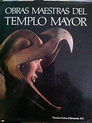 Obras Maestras Del Templo Mayor: Eduardo Matos Moctezuma