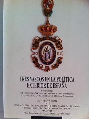 Tres vascos en la política exterior de España: Marcelino Oreja Aguirre / Salustiano ...