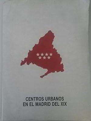 CENTROS URBANOS EN EL MADRID DEL SIGLO: Instituto Geográfico Nacional.