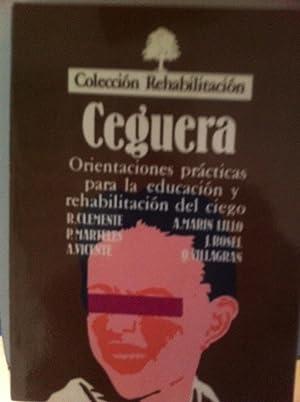 CEGUERA. Orientaciones practicas para la educación y rehabilitación del ciego: R. ...