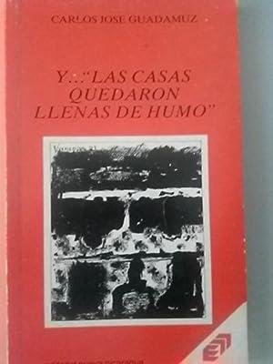 Y . Las casas quedaron llenas de humo: Carlos José Guadamuz