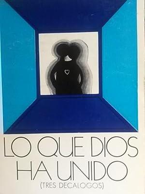 Lo que Dios ha unido (Tres Decálogos): Luis Riesgo Menguez