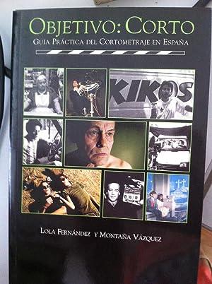 OBJETIVO: CORTO Guía práctica del cortometraje en: Lola Fernández y