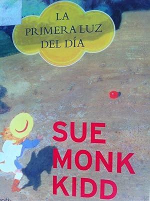 La primera luz del día: Sue Monk Kidd